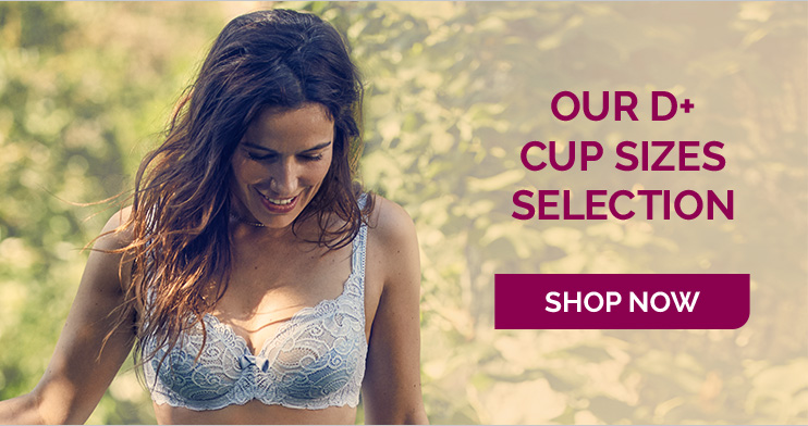 Our D+ cup sizes selection