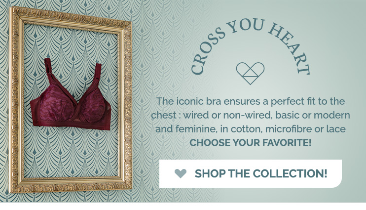 Cross your heart - the iconic bra ensures a perfect fit to the chest.